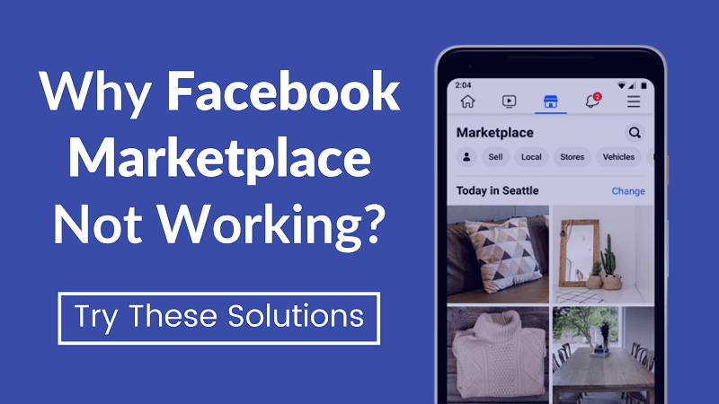 Why Facebook Marketplace Not Working