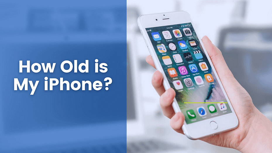 How Old is My iPhone